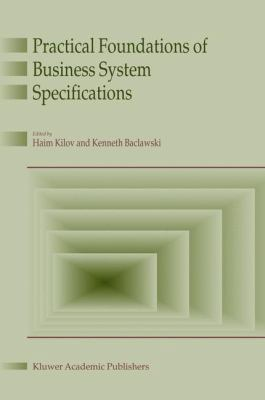 Practical Foundations of Business System Specifications   2003 9781402014802 Front Cover