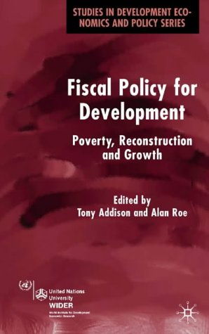 Fiscal Policy for Development Poverty, Reconstruction and Growth  2004 9781403934802 Front Cover