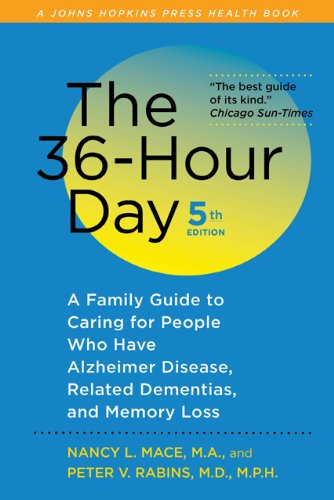 36-Hour Day A Family Guide to Caring for People Who Have Alzheimer Disease, Related Dementias, and Memory Loss 5th 2011 edition cover