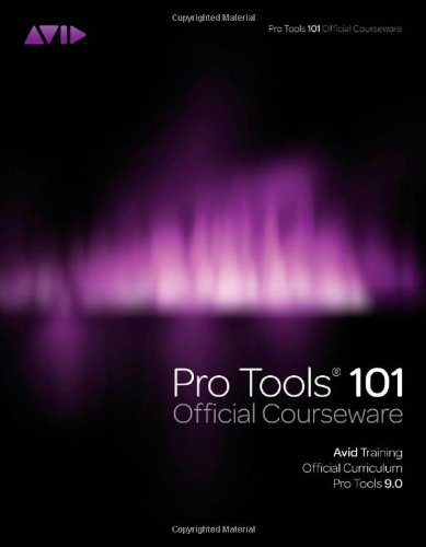 Pro Tools 101 Official Courseware  9th 2012 edition cover