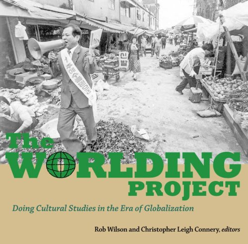 Worlding Project Doing Cultural Studies in the Era of Globalization  2007 9781556436802 Front Cover
