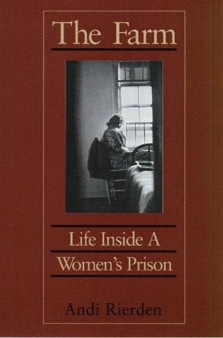 Farm Life Inside a Women's Prison N/A edition cover