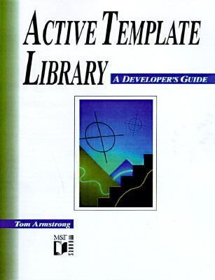 Active Template Library A Developer's Guide  1997 9781558515802 Front Cover