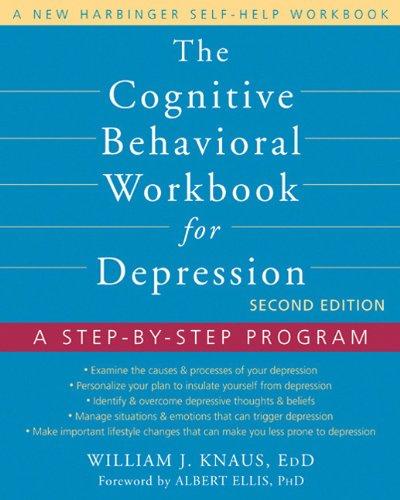 Cognitive Behavioral Workbook for Depression A Step-by-Step Program 2nd 2012 edition cover