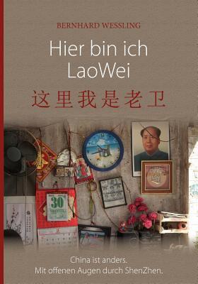 Hier Bin Ich Lao Wei  N/A 9783842304802 Front Cover