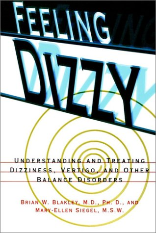 Feeling Dizzy Understanding and Treating Vertigo, Dizziness, and Other Balance Disorders  1997 9780028616803 Front Cover