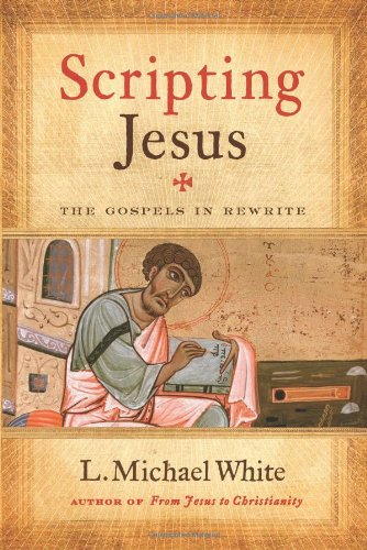 Scripting Jesus The Gospels in Rewrite N/A edition cover