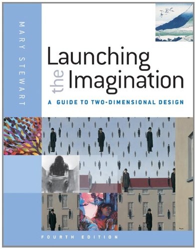 Launching the Imagination A Guide to Two-Dimensional Design 4th 2012 edition cover