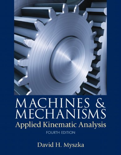 Machines and Mechanisms Applied Kinematic Analysis 4th 2012 (Revised) edition cover