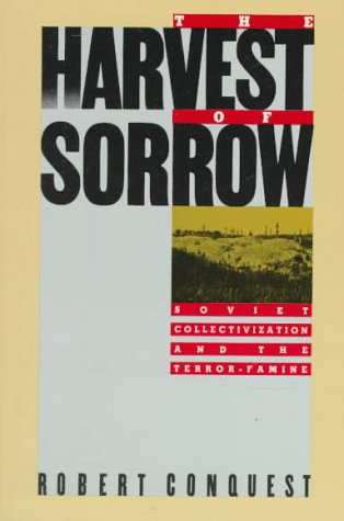 Harvest of Sorrow Soviet Collectivization and the Terror-Famine  1987 (Reprint) edition cover