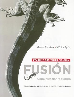 Student Activities Manual for Fusion Comunicacion y Cultura  2010 9780205756803 Front Cover