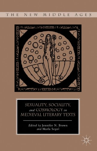 Sexuality, Sociality, and Cosmology in Medieval Literary Texts   2013 9780230109803 Front Cover