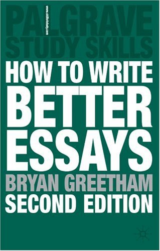 How to Write Better Essays  2nd 2008 (Revised) 9780230224803 Front Cover