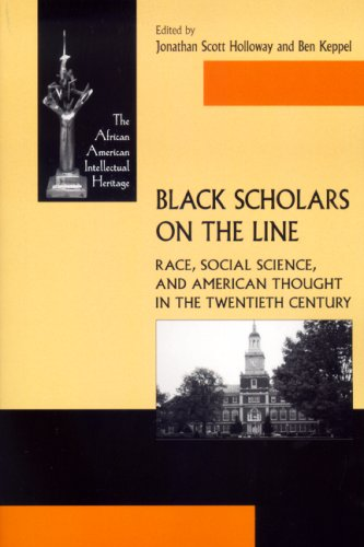 Black Scholars on the Line Race, Social Science, and American Thought in the Twentieth Century  2007 edition cover