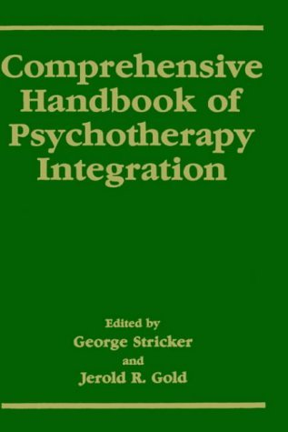 Comprehensive Handbook of Psychotherapy Integration   1993 9780306442803 Front Cover