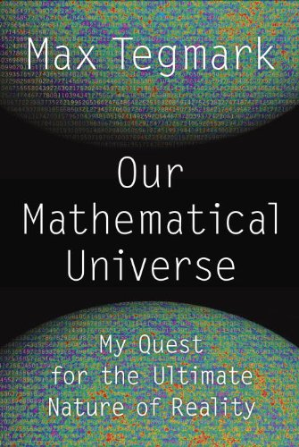 Our Mathematical Universe My Quest for the Ultimate Nature of Reality  2014 edition cover
