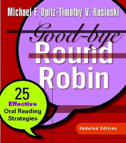 Good-Bye Round Robin 25 Effective Oral Reading Strategies 2nd 2008 (Revised) edition cover