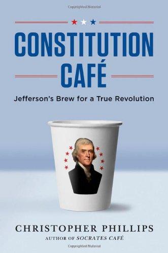 Constitution Caf� Jefferson's Brew for a True Revolution  2011 edition cover