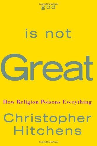 God Is Not Great How Religion Poisons Everything  2007 edition cover