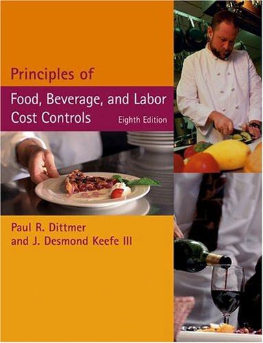 Principles of Food, Beverage, and Labor Cost Controls Package  8th 2006 (Revised) edition cover