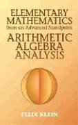 Elementary Mathematics from an Advanced Standpoint Arithmetic, Algebra, Analysis  2004 edition cover
