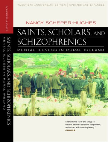 Saints, Scholars, and Schizophrenics Mental Illness in Rural Ireland 20th 2001 (Revised) edition cover