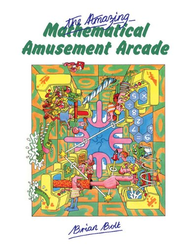 Amazing Mathematical Amusement Arcade   1984 9780521269803 Front Cover