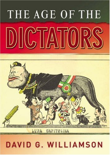 Age of the Dictators A Study of the European Dictatorships, 1918-53  2007 edition cover