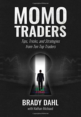 Momo Traders Tips, Tricks, and Strategies from Ten Top Traders  2015 9780692510803 Front Cover