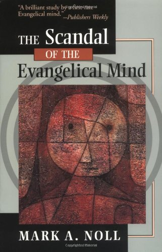 Scandal of the Evangelical Mind   1995 edition cover