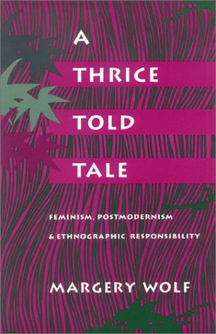 Thrice-Told Tale Feminism, Postmodernism, and Ethnographic Responsibility  1992 edition cover