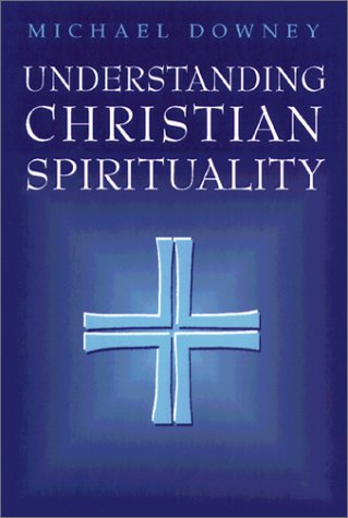 Understanding Christian Spirituality  Reprint edition cover