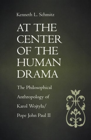 At the Center of the Human Drama The Philosophical Anthropology of Karol Wojtyla - Pope John Paul II  1993 edition cover