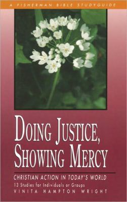 Doing Justice, Showing Mercy Christian Action in Today's World N/A 9780877881803 Front Cover