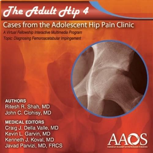 Adult Hip: Case 4 Diagnosing Femoroacetabular Impingement (Fai)  2012 edition cover