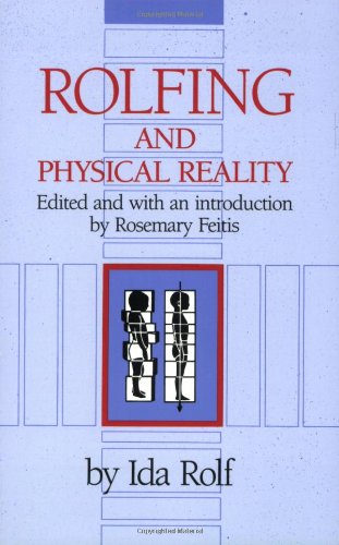 Rolfing and Physical Reality  N/A edition cover