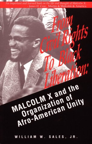 From Civil Rights to Black Liberation Malcolm X and the Organization of Afro-American Unity N/A edition cover