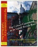 Pop Culture Considered as an Uphill Bicycle Race: Selected Critical Essays (1979 to 2001)  2006 edition cover