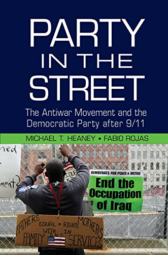 Party in the Street The Antiwar Movement and the Democratic Party after 9/11  2015 9781107448803 Front Cover