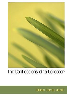 Confessions of a Collector N/A 9781115256803 Front Cover