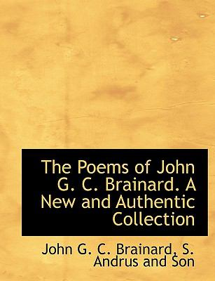 Poems of John G C Brainard a New and Authentic Collection N/A edition cover