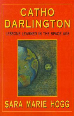 Catho Darlington Lessons Learned in the Space Age N/A 9781401030803 Front Cover