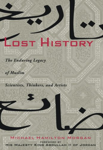 Lost History The Enduring Legacy of Muslim Scientists, Thinkers, and Artists  2008 edition cover