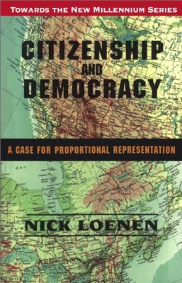 Citizenship and Democracy A Case for Proportional Representation N/A 9781550022803 Front Cover