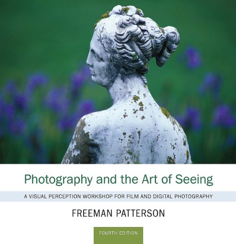 Photography and the Art of Seeing A Visual Perception Workshop for Film and Digital Photography 4th 2011 edition cover