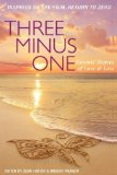 Three Minus One Stories of Parents' Love and Loss N/A 9781938314803 Front Cover