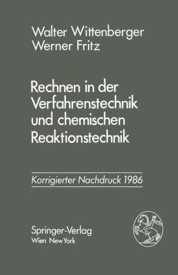 Rechnen in der Verfahrenstechnik und Chemischen Reaktionstechnik   1981 9783709185803 Front Cover