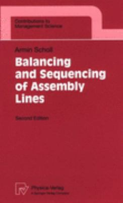 Balancing and Sequencing of Assembly Lines  2nd 1999 (Revised) 9783790811803 Front Cover