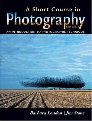 Short Course in Photography An Introduction to Photographic Technique 6th 2006 (Revised) edition cover