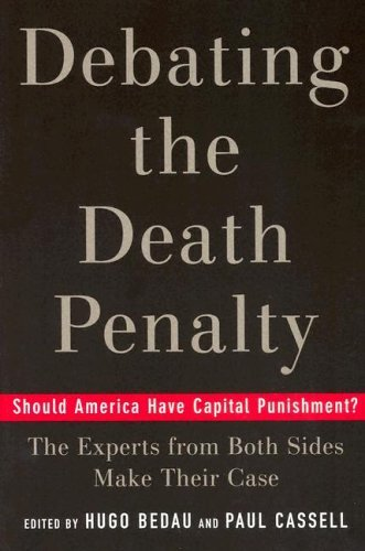Debating the Death Penalty Should America Have Capital Punishment? the Experts on Both Sides Make Their Case  2005 edition cover